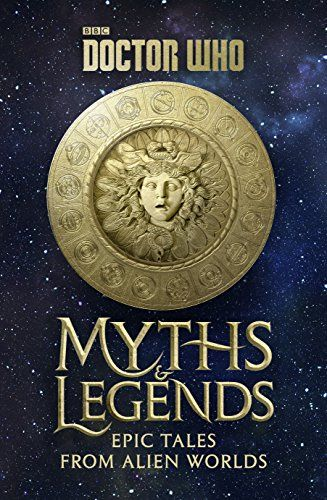 Doctor Who: Myths and Legends (Dr. Who) by [Dinnick, Richard]