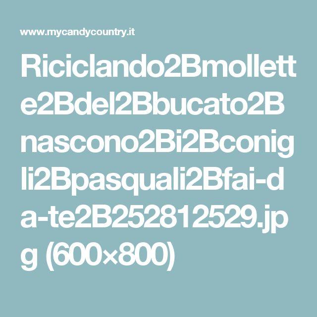 Riciclando2Bmollette2Bdel2Bbucato2Bnascono2Bi2Bconigli2Bpasquali2Bfai-da-te2B252812529.jpg (600×800)