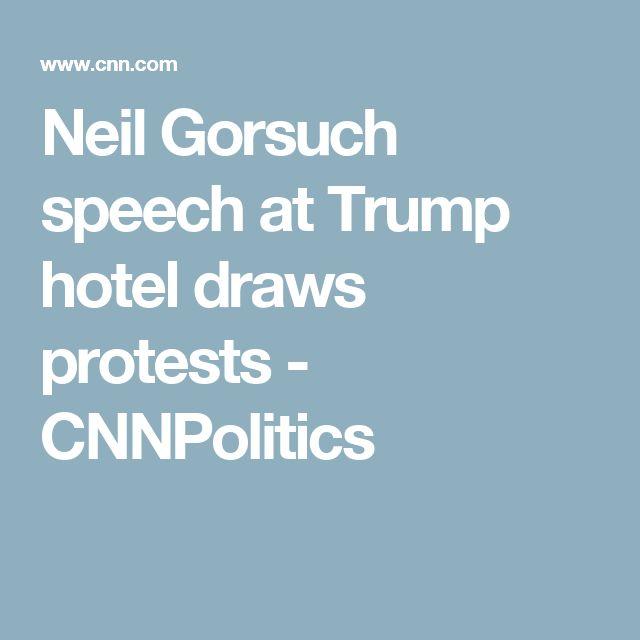 Neil Gorsuch speech at Trump hotel draws protests - CNNPolitics