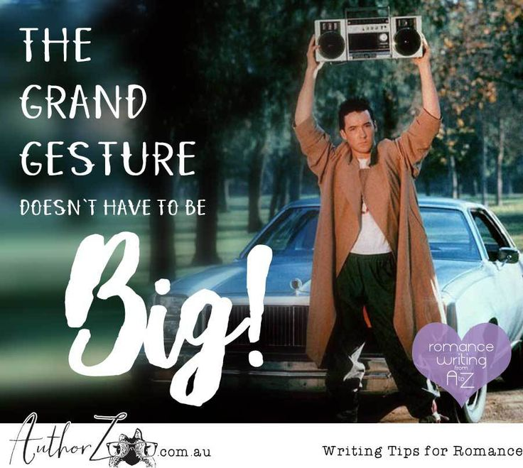 Grand Gestures Do Not Have to Be Grand – Romance Writing from A to Z