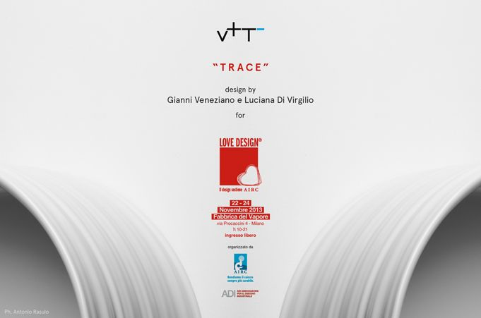 Trace collection for the project Love Design - Il design sostiene AIRC. A very special and unique chance in favor of cancer research.  #GianniVeneziano #LucianaDiVirgilio #VenezianoTeam #Trace #Valdama #LoveDesign #Adi #AIRC #design #charity