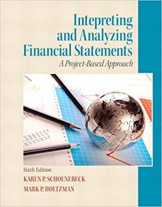 Instant download and al chapters Solutions Manual Interpreting and Analyzing Financial Statements 6th Edition Karen P. Schoenebeck, Mark P. Holtzman  View Free Sample: Solutions Manual Interpreting and Analyzing Financial Statements 6th Edition Karen P. Schoenebeck, Mark P. Holtzman