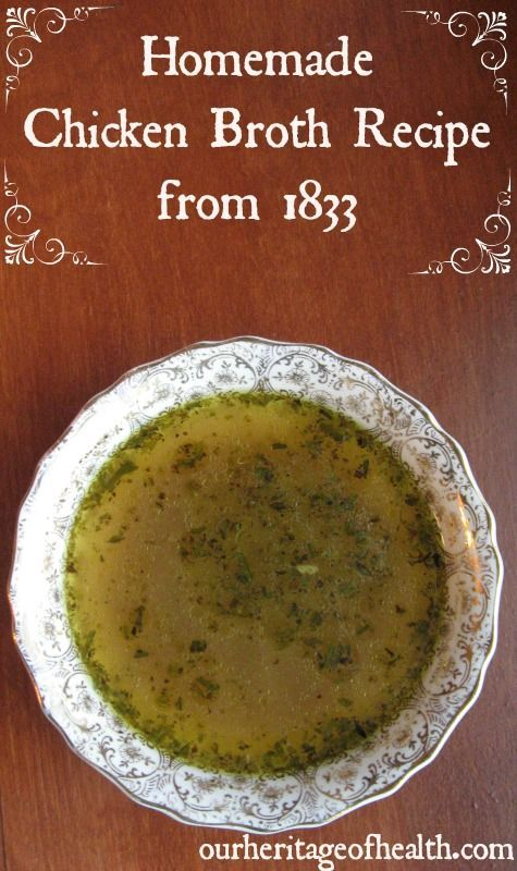 Old-fashioned homemade chicken broth recipe from 1833 | Our Heritage of Health: