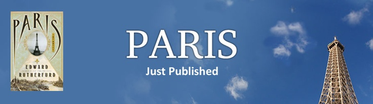 PARIS, by Edward Rutherfurd. Characters real and imaginary meet in a historic portrait of the City of Light across the centuries.