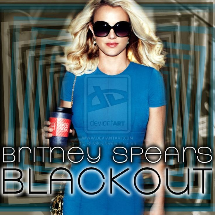 Britney Spears Blackout | Britney Spears Blackout (2012 Version) by BL9965