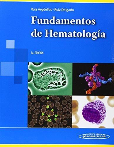 """""""Fundamentos de hematología : 5a ed."""" / Guillermo J. Ruiz Argüelles, Guillermo J. Ruiz Delgado. México, D.F.: Médica Panamericana S.A. de C.V., cop. 2014. Matèries : Hematologia. #nabibbell"""