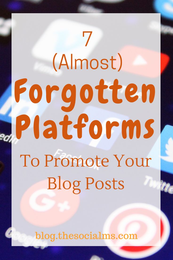 7 (Almost) Forgotten Platforms To Promote Your Blog Posts