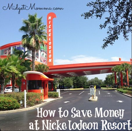 How to save money when taking a trip to Nickelodeon Resort in orlando florida