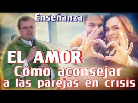 Enseñanza EL AMOR: Cómo aconsejar a las parejas en crisis