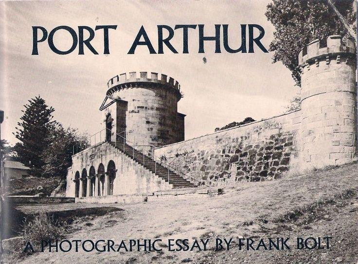 Frank Bolt PORT ARTHUR + RICHMOND tasmania architecture history cemetery