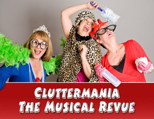 Cluttermania The Musical Revue brought to you by Susan Borax and Heather Knittel from Good Riddance Professional Organizing Solutions
