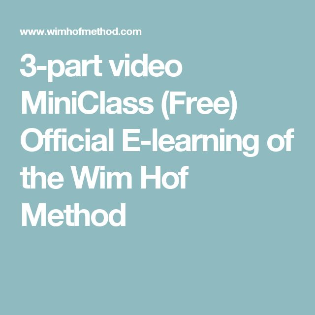 3-part video MiniClass (Free) Official E-learning of the Wim Hof Method