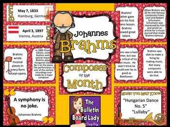 """Johannes Brahms is the composer of the month!  A complete bulletin board and 3 writing projects are included with this download.  The bulletin board contains:-a title sheet using composer clipart-a sheet that says """"Composer of the Month"""" with no specific month mentioned in the color scheme of the display-date and place of the composer's birth and death-6 facts about the composer-a quote from the composer-a short list of music you may know by this composerAlso included is a set of posters…"""