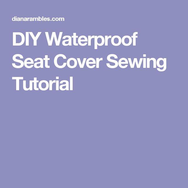 DIY Waterproof Seat Cover Sewing Tutorial