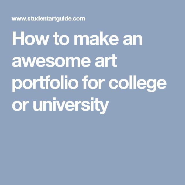 How to make an awesome art portfolio for college or university