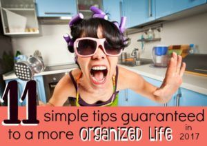 Here are 11 simple tips that will guarantee you a more organized 2017. These simple tips will make 2017 the best year yet.