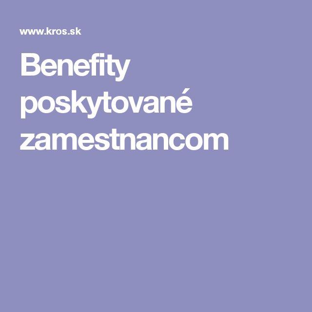 Benefity poskytované zamestnancom