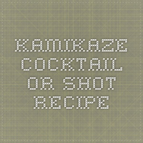 Kamikaze Cocktail or Shot Recipe