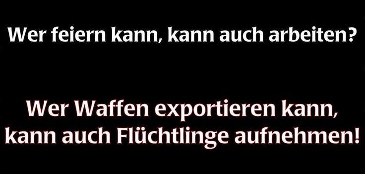 #wer waffen exportieren kann, kann auch flüchtlinge aufnehmen!
