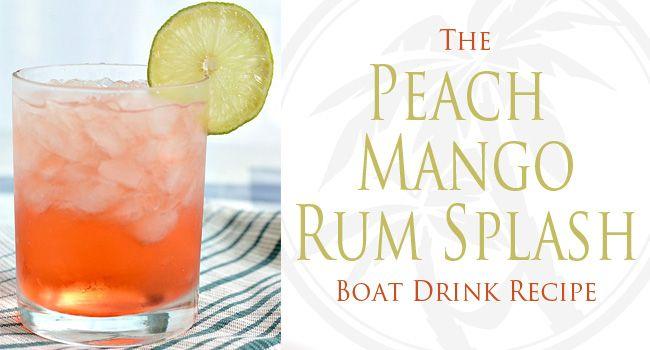 Peach Mango Rum Splash: Boat Drinks