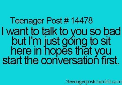 Teen Quotes I Want To Talk To You So Bad But I M Just: #Teen #Quotes I Want To Talk To You So Bad But I'm Just