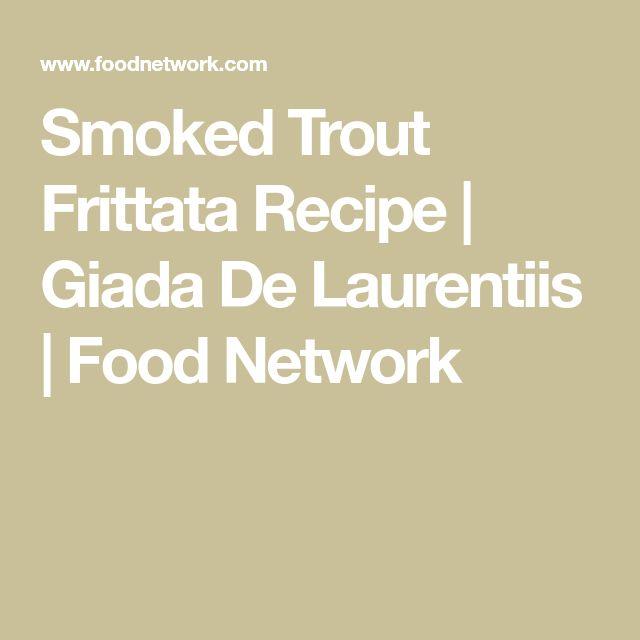 Smoked Trout Frittata Recipe   Giada De Laurentiis   Food Network