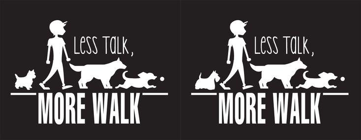 Logo Design by Shani for Less Talk, More Walk #logo #monogram #design #blackandwhite #pets #animals #dog #DesignCrowd