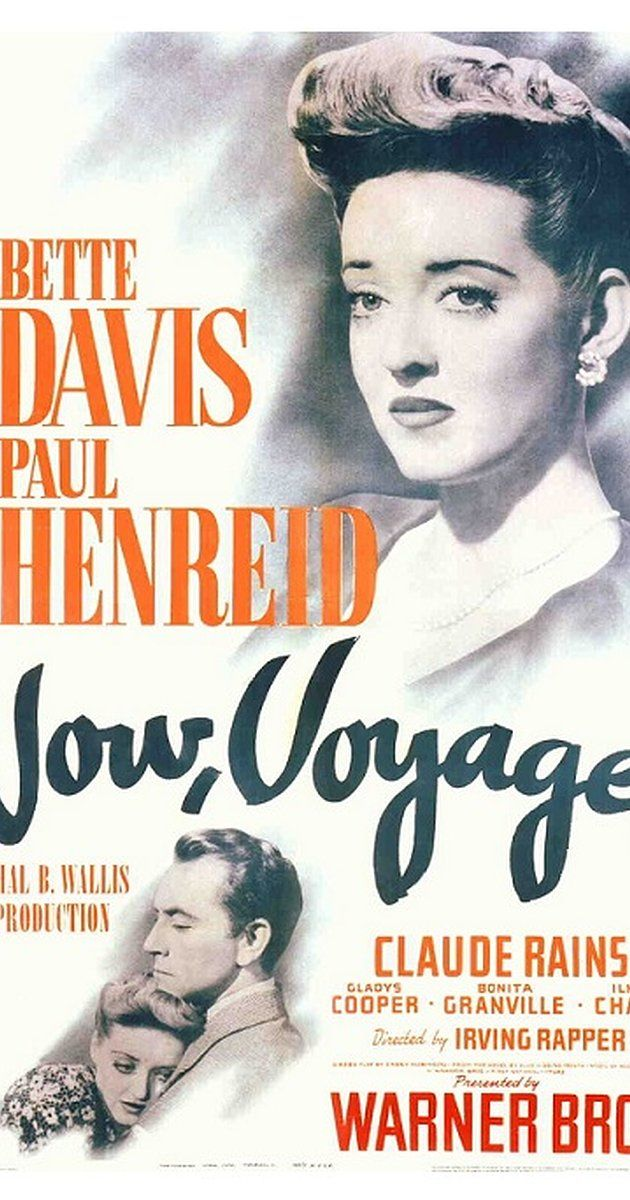 Directed by Irving Rapper.  With Bette Davis, Paul Henreid, Claude Rains, Gladys Cooper. A frumpy spinster blossoms under therapy and becomes an elegant, independent woman.