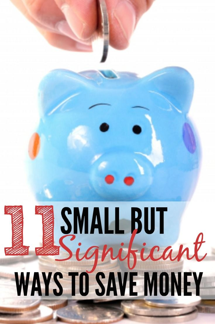 11 small but significant ways to save money--it's the little things that can slowly add up to bigger steps in the right direction with managing your money!