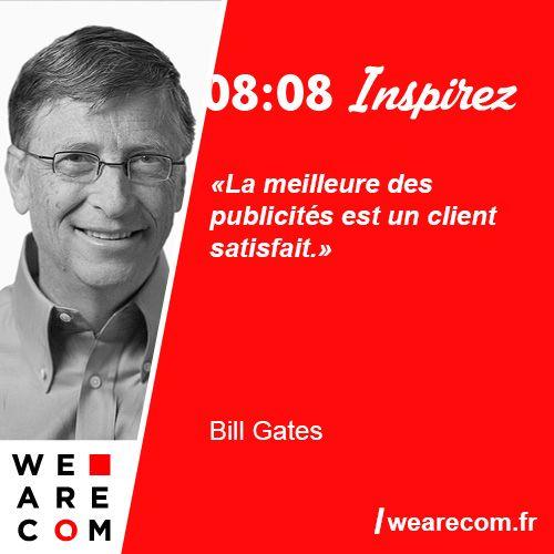 """""""La meilleure des publicités est un client satisfait."""" Citation sur la publicité de Bill Gates"""