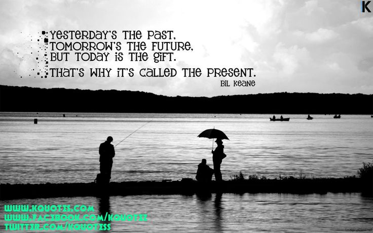 """Yesterday's the past, tomorrow's the future, but today is a gift, that's why it's called the present"""". Description from pinterest.com. I searched for this on bing.com/images"""