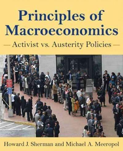 Principles of Macroeconomics: Activist vs. Austerity Policies