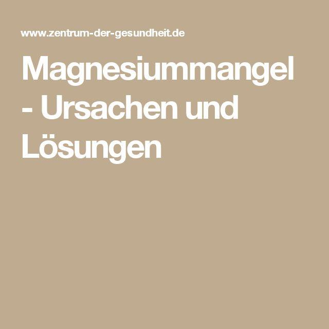 Magnesiummangel - Ursachen und Lösungen