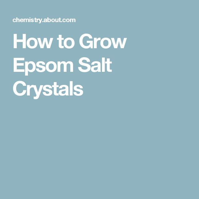 How to Grow Epsom Salt Crystals