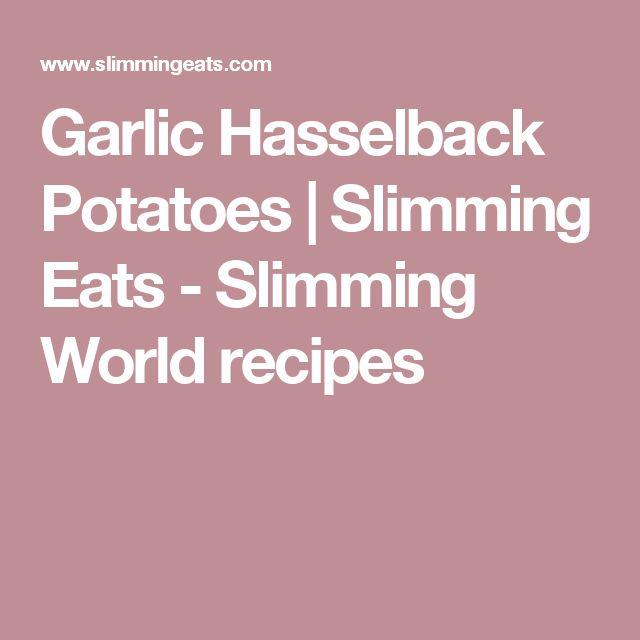 Garlic Hasselback Potatoes   Slimming Eats - Slimming World recipes