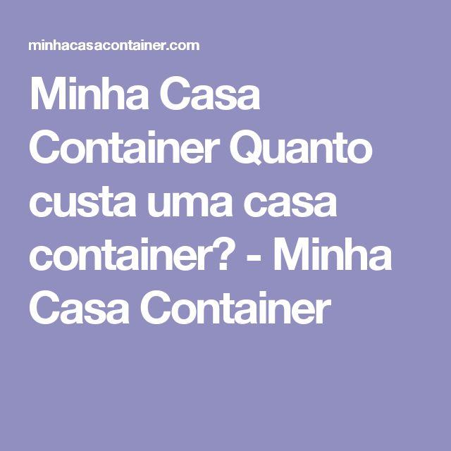 Minha Casa Container Quanto custa uma casa container? - Minha Casa Container