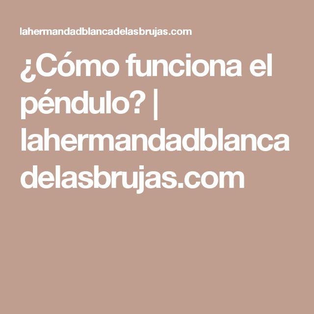 ¿Cómo funciona el péndulo? | lahermandadblancadelasbrujas.com