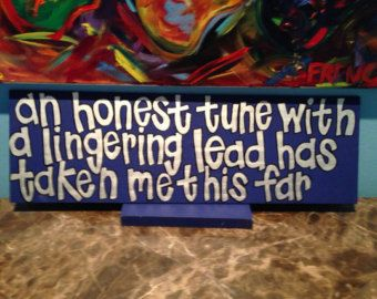 Driving song lyrics  hand painted sign    Widespread Panic