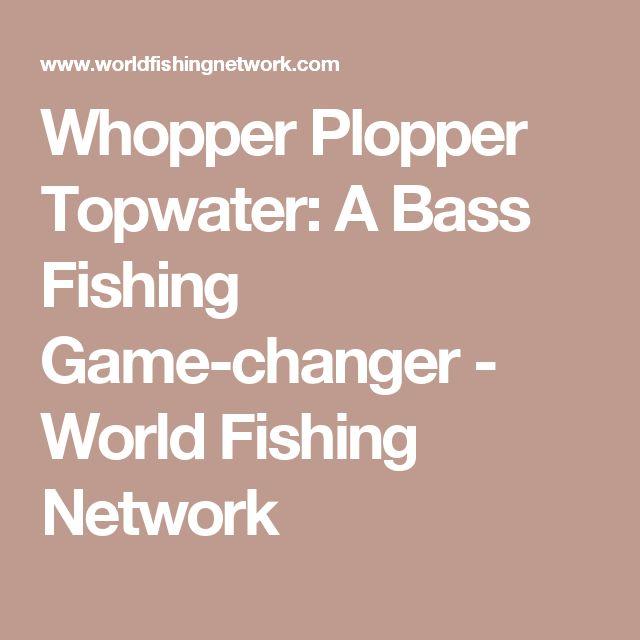 Whopper Plopper Topwater: A Bass Fishing Game-changer - World Fishing Network