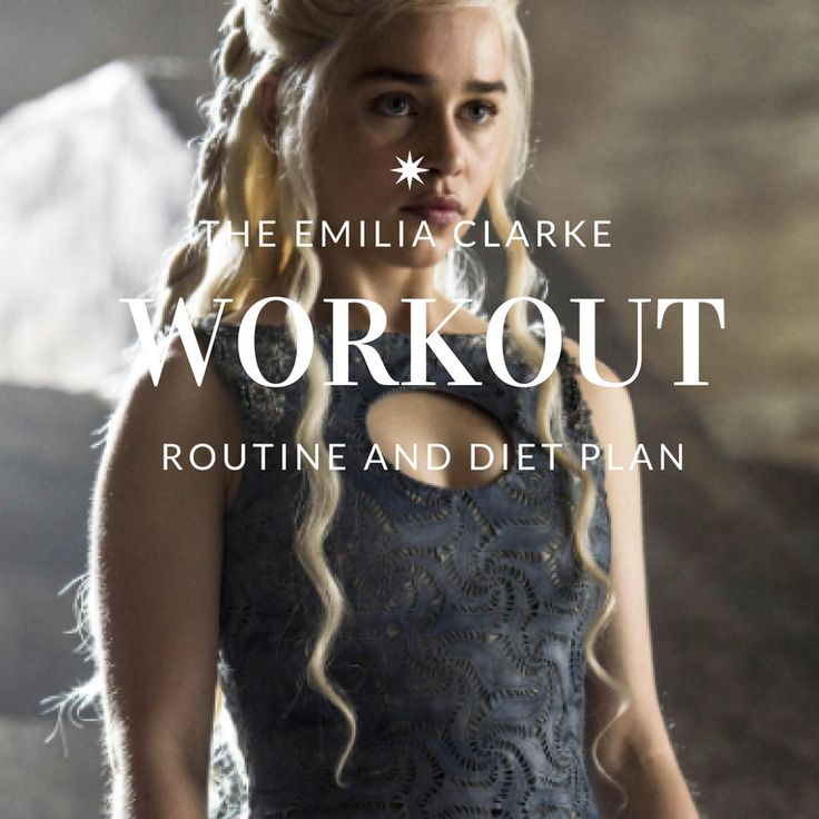 Emilia Clarke Workout Routine