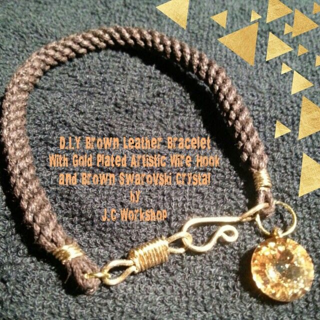 D.I.Y Brown Leather Bracelet With Gold Plated Artistic Wire Hook and Brown Swarovski Crystal by J.C Workshop Interested Please Contact Us At Our Facebook Page J.C Workshop!