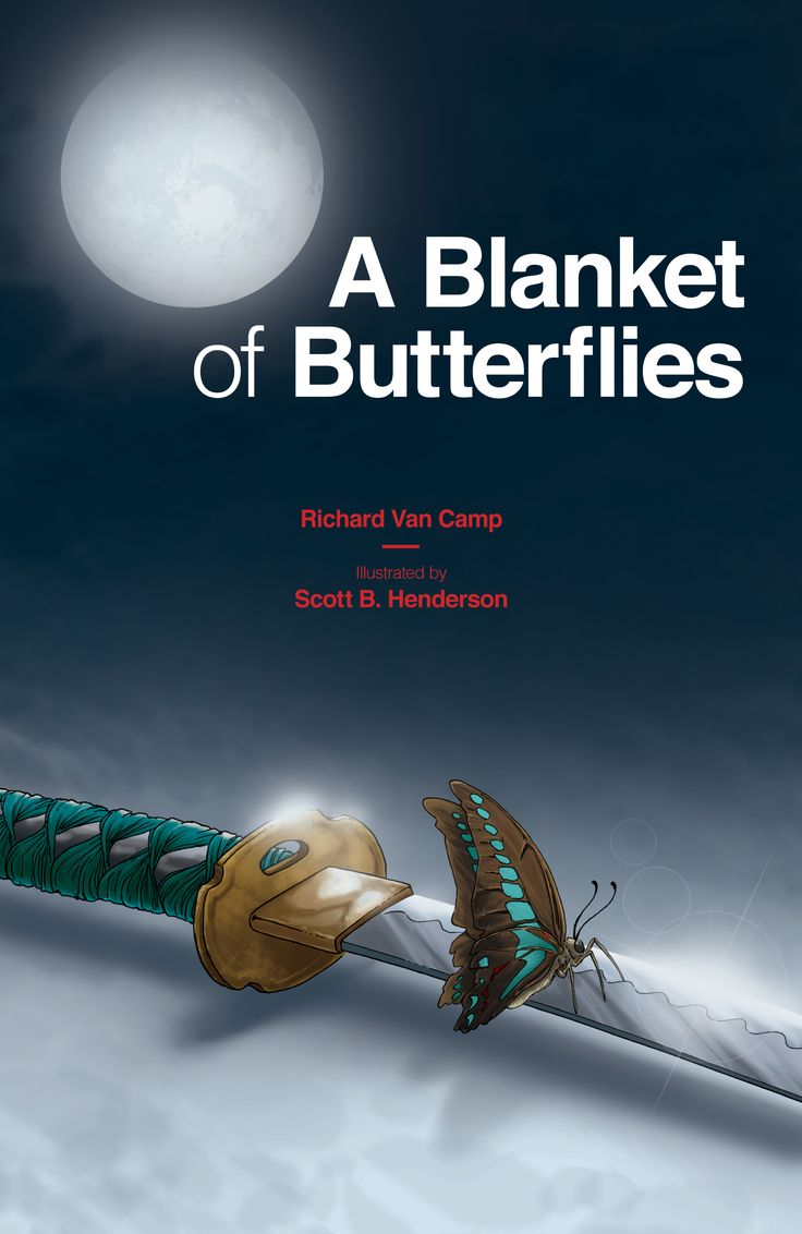 """A Blanket of Butterflies"" graphic novel.  Written by Richard Van Camp and Illustrated by Scott B Henderson.  Published by HighWater Press. Nominated for Best One Shot/Single Issue Eisner Award, 2016."