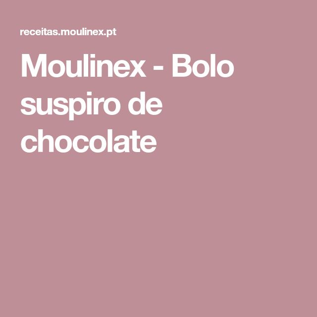 Moulinex - Bolo suspiro de chocolate