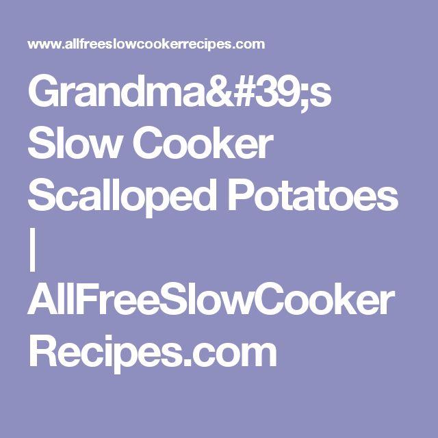 Grandma's Slow Cooker Scalloped Potatoes | AllFreeSlowCookerRecipes.com