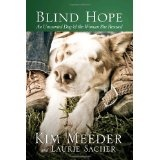 Blind Hope: An Unwanted Dog and the Woman She Rescued (Paperback)By Kim Meeder