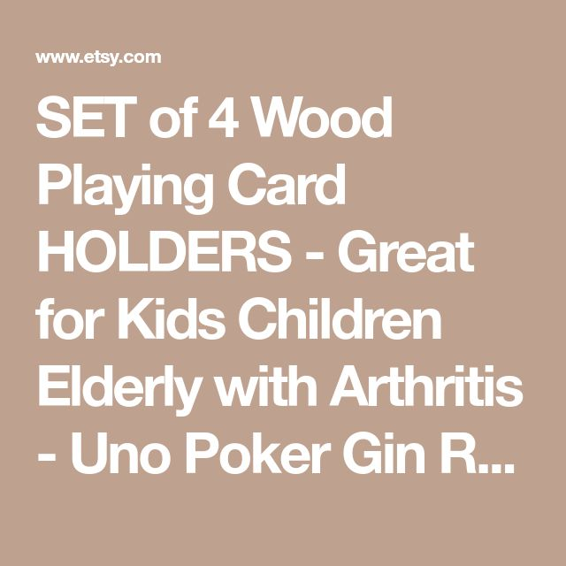 SET of 4 Wood Playing Card HOLDERS - Great for Kids Children Elderly with Arthritis - Uno Poker Gin Rummy Rook Bridge Canasta Spades +More!