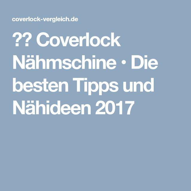 ᐅᐅ Coverlock Nähmschine • Die besten Tipps und Nähideen 2017