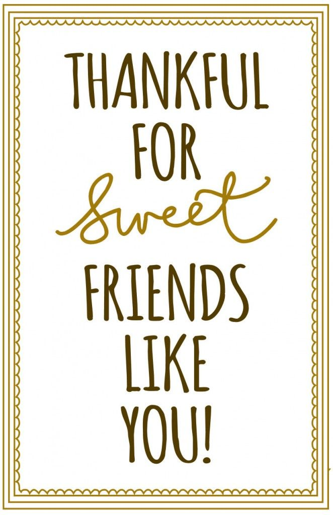 Thankful for sweet friends like you!