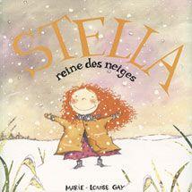Stella, reine des neiges, Marie-Louise Gay, Dominique et compagnie (ALBUM) - Sacha regarde les gros flocons blancs qui dansent dans le ciel. C'est sa toute première tempête. Stella, elle, connaît tous les secrets de l'hiver, la douceur de la neige, les folles descentes en luge et les étangs gelés.