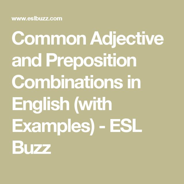 Common Adjective and Preposition Combinations in English (with Examples) - ESL Buzz